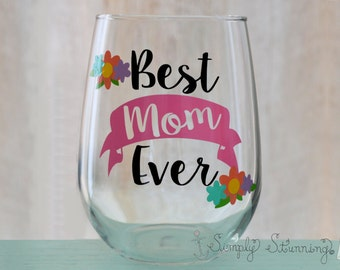 Personalized stemless wine glass, best Mom ever, Birthday gift for mom, Mothers day, Mother, new mom.
