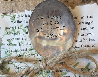 So Many Weeds So Little Thyme - Silver Plate Spoon Garden Marker