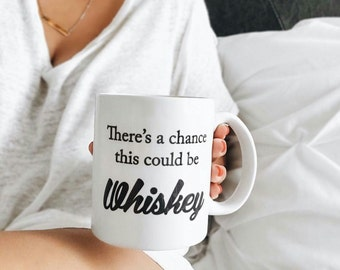 There's a Chance This Could Be... - Custom Handmade Coffee Cup - Custom Coffee Mug
