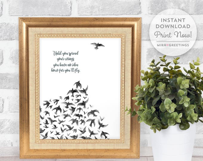 Until you spread your wings, you'll have no idea how far you can fly quote - Digital Printable File