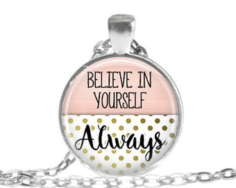 Believe in Yourself Inspirational Quote Necklace Inspiring Jewelry Encouragement Gift Graduation Gift Believe quote keychain Quote gift