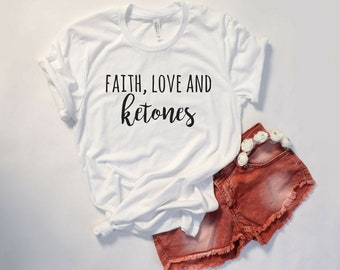 Faith Love and Ketones Unisex Shirt, Keto Shirts, Keto Gifts, Keto, Keto Life, Ketogenic Diet, Gym Shirt Men, Gym Clothes, Lifting Shirt