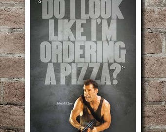 "DIE HARD ""Pizza"" Quote Poster"