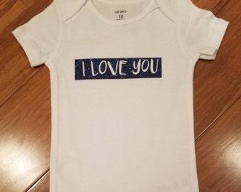 I Love You- Onesie