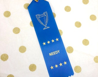 Needy - Needy AF - Snarky Gift - Adulting Award - Ribbon Award - Joke Award - Funny Friend Gift - Funny Coworker Gift - Funny Awards