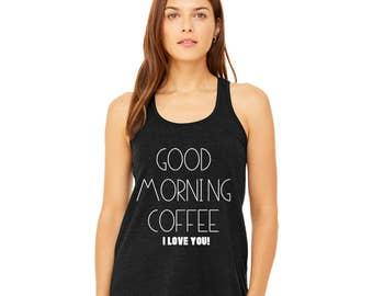 Good Morning Coffee I Love You Women's Flowy Racerback Tank