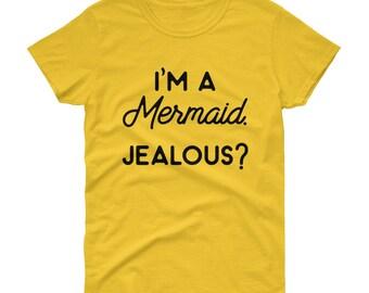 mermaids shirt mermaid shirts mermaid slogan tee mermaid gift - jealous Women's Shirt