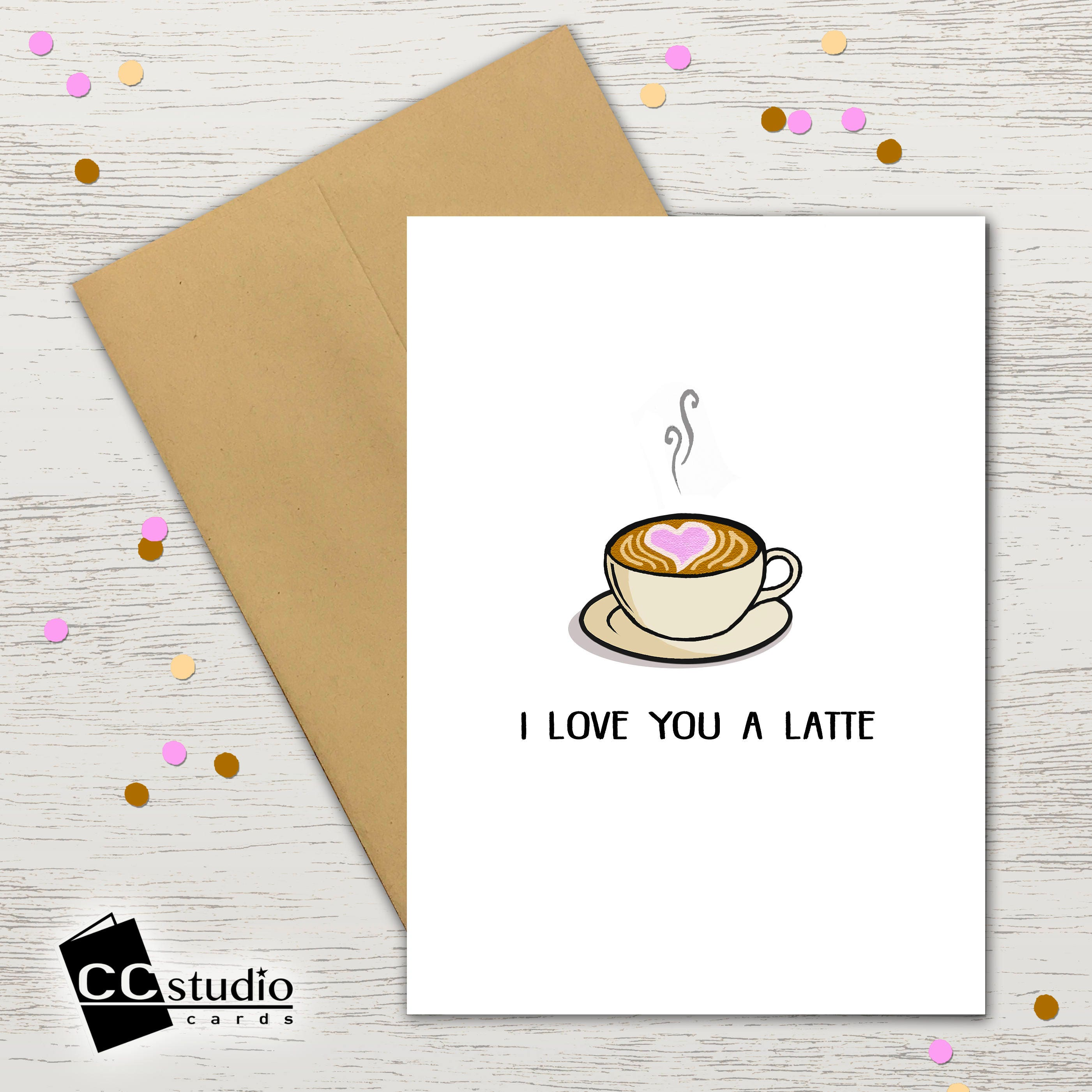 I Love You A Latte Valentines Day Card Coffee Lover Anniversary Humorous Cards Funny Birthday Cheeky Blank