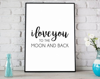 I Love You To The Moon & Back Print, Digital Print, Instant Download, Modern Home Decor, Wall Art, Love Print, Love Quote - (D128)