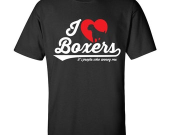 I love Boxers it's people who annoy me | Dog lovers gift idea | Boxer dog | love boxers | Boxer Shirt