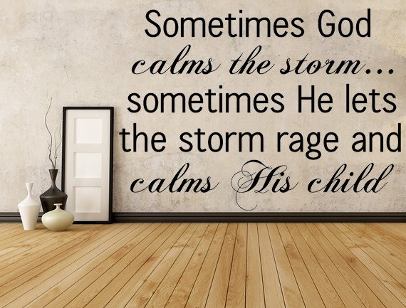 Sometimes God Calms the Storm Wall Decal by INSPIRATIONWALLSIGNS