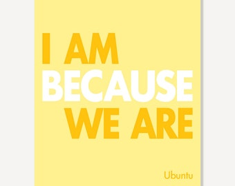 Ubuntu African Proverb Quote Art I Am Because We Are Typographic Print - Yellow