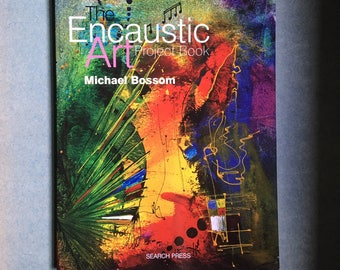 The Encaustic Art Project Book by Michael Bossom- 50% charity donation