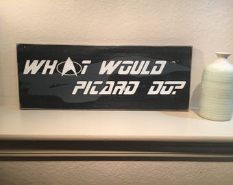 What would Picard Do? Sign