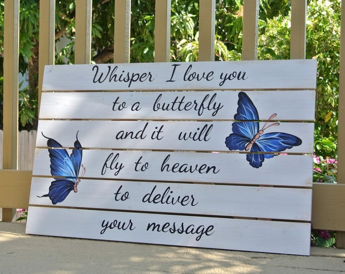 Whisper I love You To A Butterfly Wooden Sign, Housewarming gift, Unique Father's Day Gift Idea