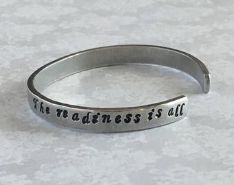 """Shakespeare Quote Cuff - """"The readiness is all"""""""