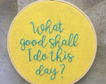 What good?  - hand embroidered Ben Franklin quotation wall hanging