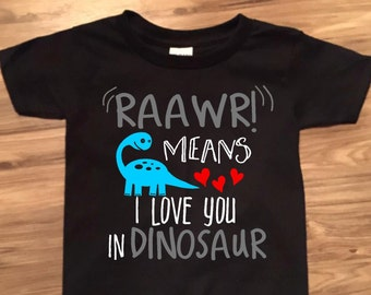 Rawr Means I Love You In Dinosaur Toddler Shirt- Rawr Means I Love You in Dinosaur Boy's Shirt- Handmade
