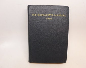 Vintage 1940 The Bluejackets' Manual - 1940 10th Ed. Bluejackets' Manual - U S Navy Training Book - Navel Institute WW2