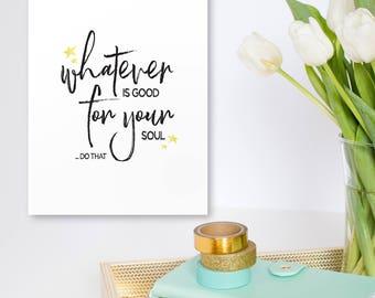 Printable Art Print Soul - inspirational quote, printable decor, Inspirational Wall Art, 16x20 11x14 8x10 5X7