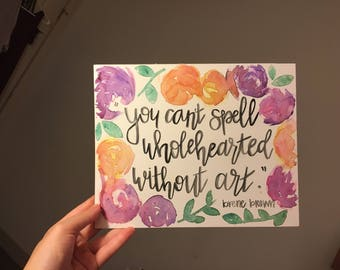 Watercolor Florals- ANY QUOTE