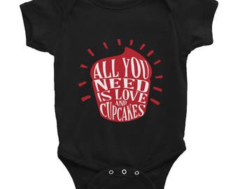 All you need is love and cupcakes Infant Bodysuit