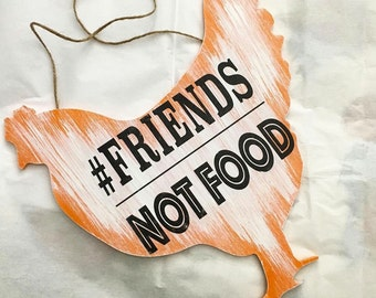 Friends Not Food Chicken Wooden Sign