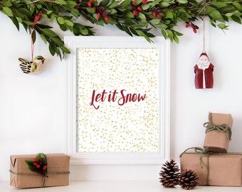 Let It Snow Print , Let It Snow Wall Print, Christmas Decor, Holiday Decor Christmas Printable Art Let It Snow sign Christmas, Various Sizes