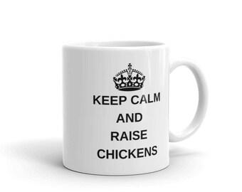 Keep Calm and Raise Chickens Mug Made in USA