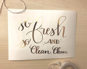So Fresh and So Clean Clean Watercolor Silver Foil Giclee Print