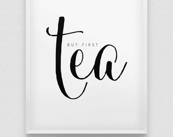 but first tea print // black and white typographic wall decor // modern print // tea first print // office wall decor //kitchen poster
