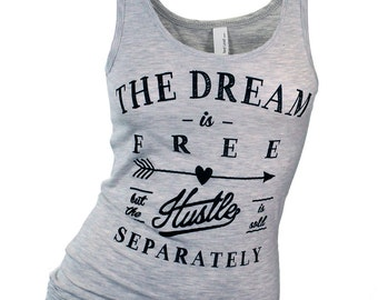 workout tank. yoga clothes. workout clothes. graphic tees for women. gym tank. the dream is free the hustle is sold separately. missfitte.