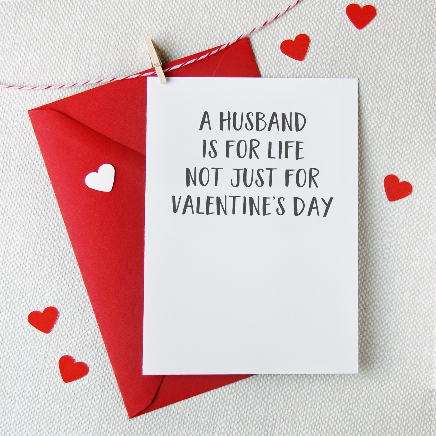 A Husband Is For Life Not Just For Valentine\'s Day Funny