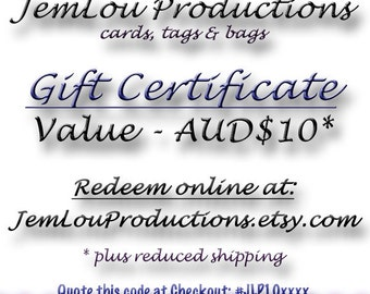 Gift Certificate 10 Australian Dollars - JemLou Productions, cards, tags and bags
