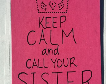 Keep calm and call your sister painting