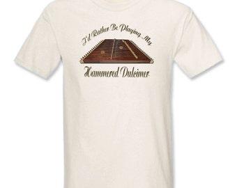 I'd Rather Be Playing My Hammer Dulcimer T-Shirt