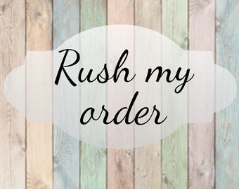Rush my order -- kinda rush my order -- 2 options -- add on to order