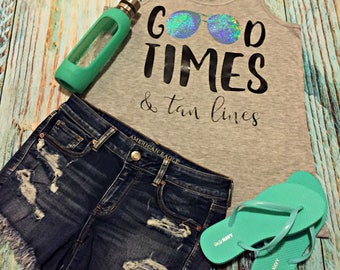 Good Times and Tan Lines Bella Canvas flowy tank top summer vacation days