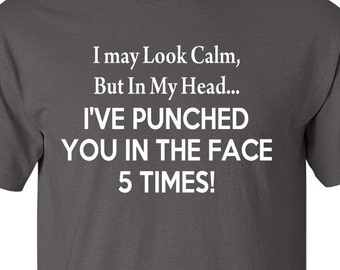 I May Look Calm T-shirt | Funny Fathers Day Gift | Shirt | Mens Clothing | Mens Tee | Humor | Gift for Boyfriend | Angry Dad | No Patients