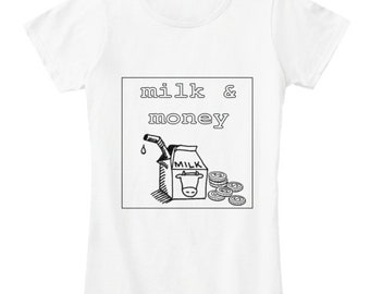 milk and money womans tshirt funny shirt meme shirt mens tshirt strange shirt weird shirt