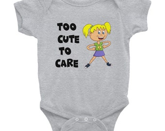 Too Cute To Care Infant Bodysuit