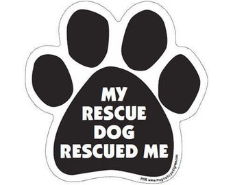 My Rescue Dog Rescued Me Dog Paw Magnet