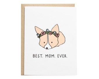 Best Mom Ever Card, Mother's Day Card, Corgi Card, Dog Mom, Floral Crown, Cute Card, Mom Birthday