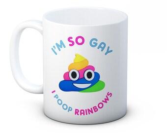 I'm So Gay I Poop Rainbows - Funny High Quality Coffee Tea Mug