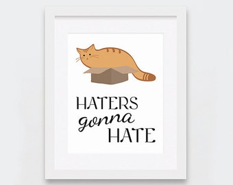 Haters Gonna Hate Cat Art Print, Printable Orange Cat Art,Cat Lovers Gift Idea, Ginger Cat in a Box, Funny Cat Gifts, Instant Download