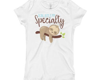 Being Lazy is my Specialty Sloth Youth T-shirt, Sloth Shirt, Sloth Decor, Sloth Birthday, Girl's Sloth Shirt, Cute Sloth Shirt