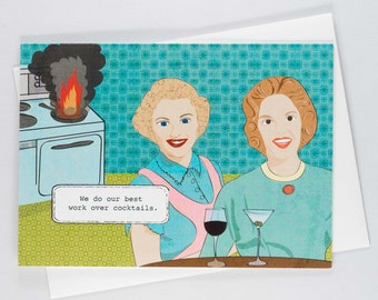 We do our best work over cocktails, happy hour, funny greeting card, just for fun, best friends, wine, martini, BFF, girlfriends, tipsy