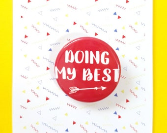 Doing My Best - Inspirational - Button - Badge - Pin Badge - Red - Inspirational Quotes - Brooch - Gift for Her - Pinback Button - Badges