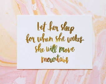 Let Her Sleep For When She Wakes She Will Move Mountains Gold Foil Art Print