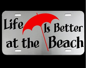 Vinyl License Plate Life is Better at the Beach Mirrored License Plate, Vinyl License Plate, Car License Plate, Mirrored License Plate